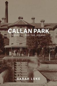 Callan Park:Hospital for the Insane by Sarah Luke